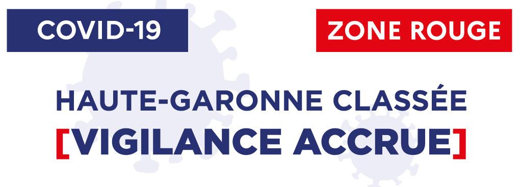 [COVID-19] Classement de la Haute-Garonne en [VIGILANCE ACCRUE] par rapport au risque sanitaire