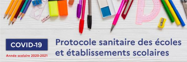 COVID-19 : Année scolaire 2020-2021 – Protocole sanitaire écoles et établissements scolaires