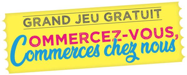 GRAND JEU GRATUIT | COMMERCEZ-VOUS, COMMERCES CHEZ NOUS