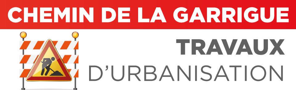 TRAVAUX D'URBANISATION | CHEMIN DE LA GARRIGUE